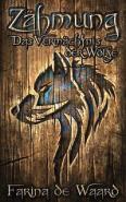 Zähmung - Das Vermächtnis der Wölfe