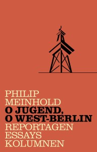 O Jugend, o West-Berlin, filtered - Philip Meinhold