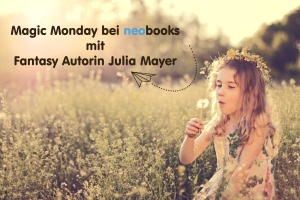 Magic Monday_Julia Mayer