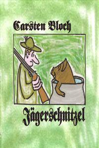 Buchcover Jägerschnitzel von Carsten Bloch