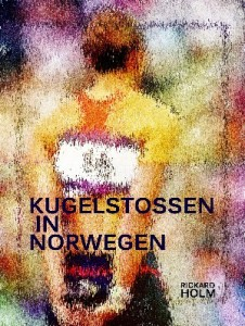 Buchcover Kugelstossen in Norwegen von Rickard Holm
