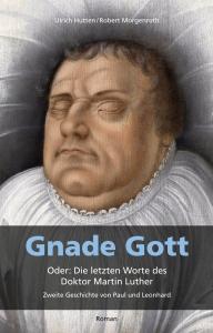 Buchcover Gnade Gott von Ulrich Hutten und Robert Morgenroth