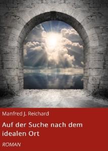 Buchcover Auf der Suche nach dem idealen Ort von Manfred J Reichard