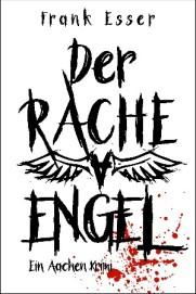 Krimi Buchcover Der Racheengel von Frank Esser