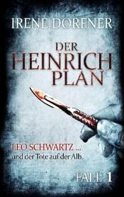 Krimi Buchcover Der Heinrich Plan von Irene Dorfner