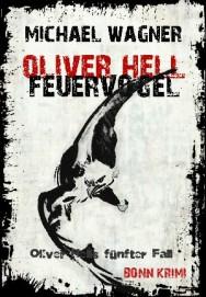 Krimi Buchcover Oliver Hell Feuervogel von Michael Wagner