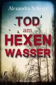 Krimi Buchcover Tod am Hexenwasser von Alexandra Scherer