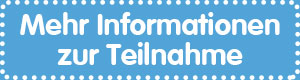 Mehr Informationen zur Teilnahme Button